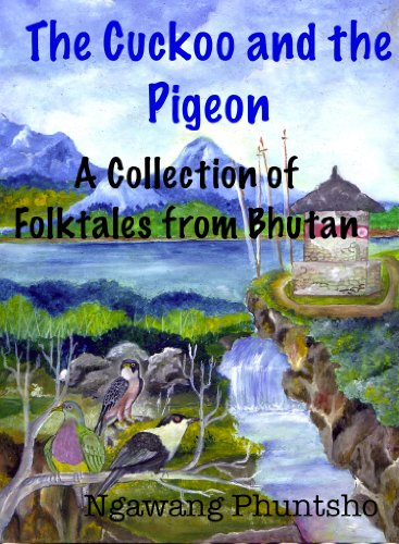 Cuckoo Rooster - The Cuckoo and the Pigeon: A Collection of folktales from Bhutan