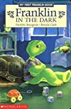 Franklin in the Dark, Paulette Bourgeois, 0439194253