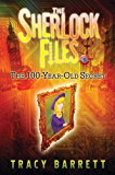 The 100-Year-Old Secret: The Sherlock Files Book One (English Edition)