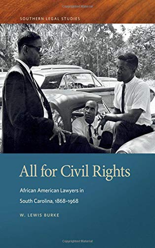 Search : All for Civil Rights: African American Lawyers in South Carolina, 1868–1968 (Southern Legal Studies Ser.)