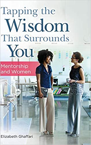 Mentorship and Women Tapping the Wisdom That Surrounds You