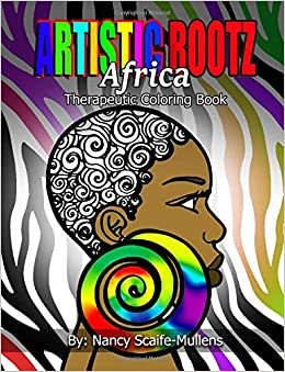 Artistic Rootz Africa Therapeutic Coloring Book: Nancy Scaife ...