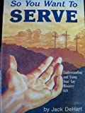 So You Want to Serve, Jack DeHart, 0932581773