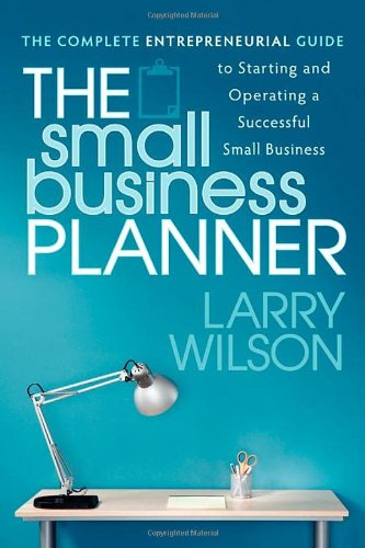 The Small Business Planner: The Complete Entrepreneurial Guide to Starting and Operating a Successful Small Business PDF