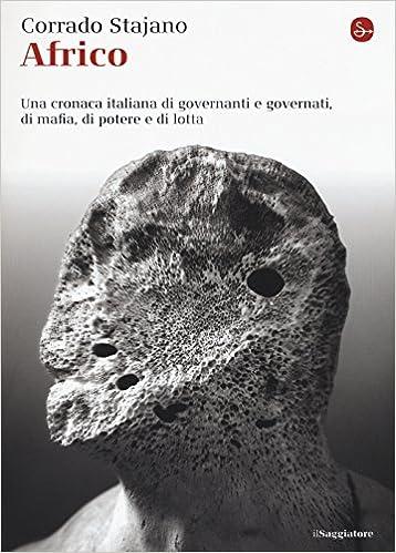 Corrado Stajano - Africo. Una cronaca italiana di governanti e governati, di mafia, di potere e di lotta (2015)