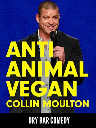 - Anti Animal Vegan - Collin Moulton