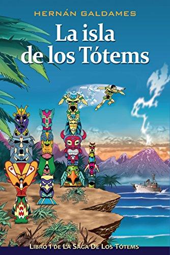 La isla de los Tótems: Libro 1 de la Saga de los Tótems (Spanish