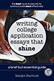 Writing College Application Essays That Shine: A Brief But Essential Guide