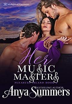 Her Music Masters (Pleasure Island  Book 2) by [Summers, Anya]