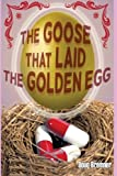 img - for The Goose That Laid the Golden Egg: Accutane, the truth that had to be told book / textbook / text book