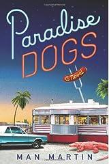 Paradise Dogs: A Novel