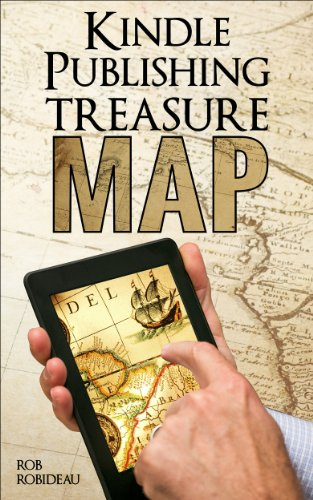 Kindle Publishing Treasure Map: Simple and detailed guide to making money through Kindle publishing!