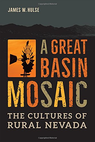 - A Great Basin Mosaic: The Cultures of Rural Nevada (Shepperson Series in Nevada History)