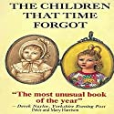 The Children That Time Forgot: Children's Past Lives Audiobook by Peter Harrison, Mary Harrison Narrated by Sandra Garston