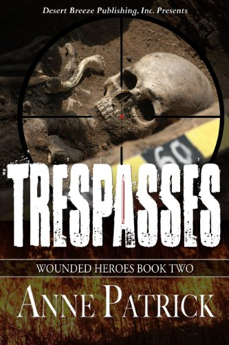 Book: Wounded Heroes Book Two - Trespasses by Anne Patrick