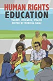 Human Rights Education: Theory, Research, Praxis (Pennsylvania Studies in Human Rights) by Monisha Bajaj, Nancy Flowers