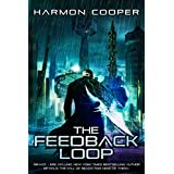 The Feedback Loop: (Book One) (Cyberpunk LitRPG Series)
