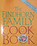 img - for The Findhorn Family Cook Book: A vegetarian cookbook which celebrates the wholeness of life book / textbook / text book