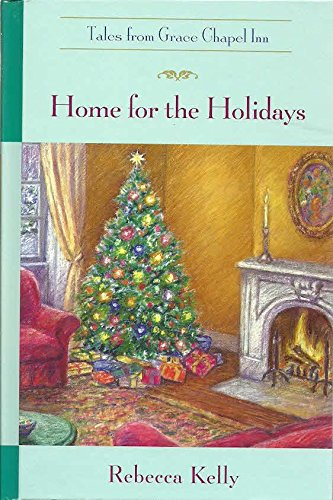 Home for the Holidays (Tales from Grace Chapel Inn Series #7)