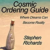 Cosmic Ordering Guide: Where Dreams Can Become Reality