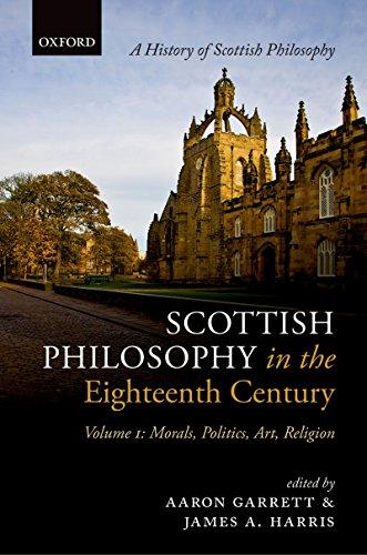 Download Scottish Philosophy in the Eighteenth Century, Volume I: Morals, Politics, Art, Religion: 1 (History Of Scottish Philosophy) Pdf