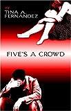Five's a Crowd, Tina Fernandez, 1424137969