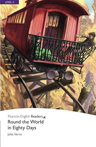 Round the World in Eighty Days, Level 5, Pearson English Readers: Round the World in Eighty Days (Pearson English Graded Readers)