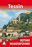 Tessin: Zwischen Gotthard und Luganer See. 50 Touren. Mit GPS-Daten (Rother Wanderführer)