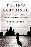 Putin's Labyrinth, Steve Levine, 1400066859