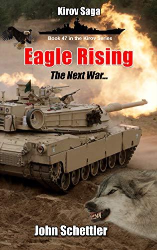 Eagle Rising: The Next War (Kirov Series Book 47) by [Schettler, John]