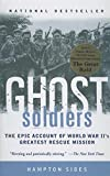 Ghost Soldiers: The Forgotten Epic Storyof World