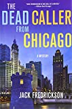 The Dead Caller from Chicago A Mystery (Dek Elstrom Mysteries) by Jack Fredrickson