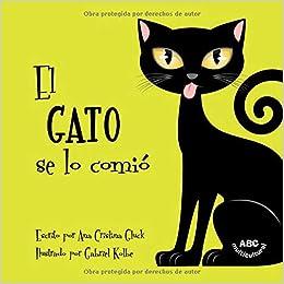 El gato se lo comió: La historia de un gato travieso con una ...
