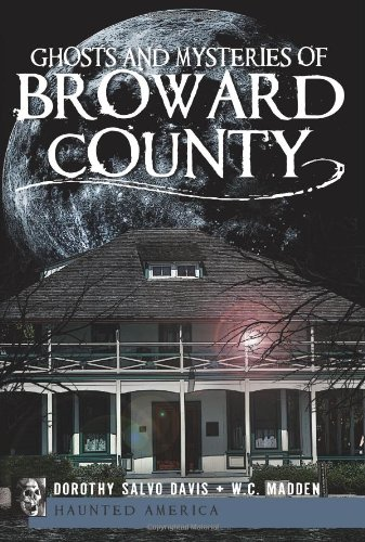 Ghosts and Mysteries of Broward County (Haunted America)