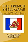 img - for The French Shell Game: Le Jeu de la Coquille Francaise book / textbook / text book