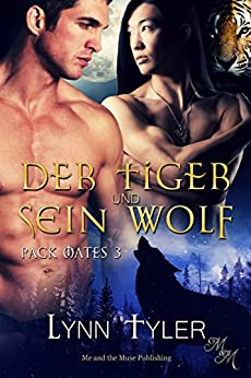 Der Tiger und sein Wolf (Pack Mates 3) (German Edition) by [Tyler, Lynn]