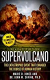 Supervolcano: The Catastrophic Event That Changed The Course Of Human History