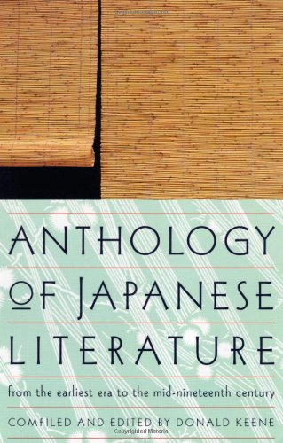 Anthology of Japanese Literature: From the Earliest Era to the Mid-Nineteenth Century (UNESCO Collection of Representati