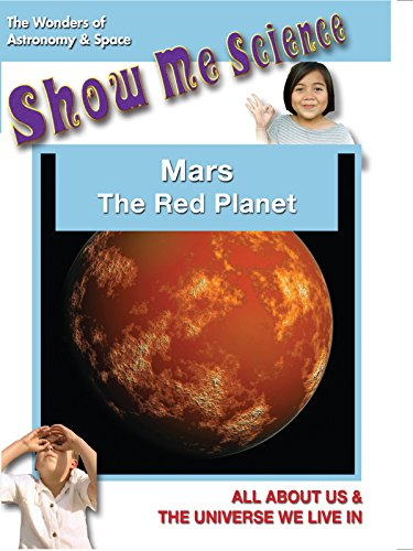 (Mars The Red Planet - Show Me Science Astronomy & Space)