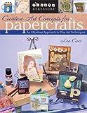 Creative Art Concepts for Papercrafts, Lea Cioci, 1571204024