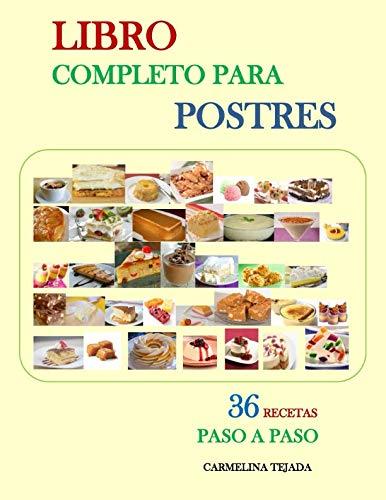 LIBRO COMPLETO PARA POSTRES (COCINA. REPOSTERIA Y BEBIDAS) (Spanish Edition) by CARMELINA TEJADA