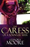 The Caress of a Younger Man, Leanora Moore, 1448988098
