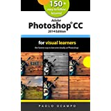 Adobe Photoshop CC 2014 for Visual Learners: The fastest way to become deadly at Photoshop