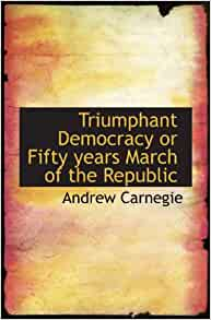 Triumphant Democracy or Fifty years March of the Republic ...