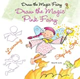 Draw the Magic Pink Fairy, Rosa M. Curto, 0766042669