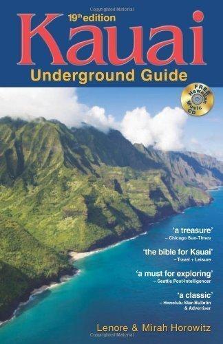 Kauai Underground Guide: And Free Hawaiian Music Cd by Lenore W. Horowitz (Nov 16 2010)