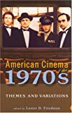 American Cinema of the 1970s: Themes and Variations (Screen Decades: American Culture / American Cinema) (Screen Decades: American Culture/American Cinema)