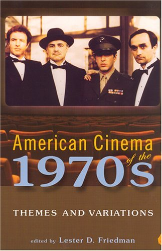 American Cinema of the 1970s: Themes and Variations (Paravent Decades: American Culture / American Cinema) (Screen Decades: American Culture/American Cinema)