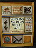 Vanishing American Needle Arts, Denise Longhurst, 0399128506