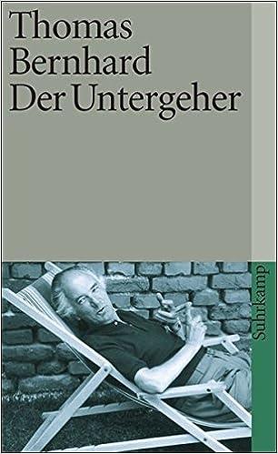 Der untergeher thomas bernhard 9783518379974 amazon books fandeluxe Choice Image